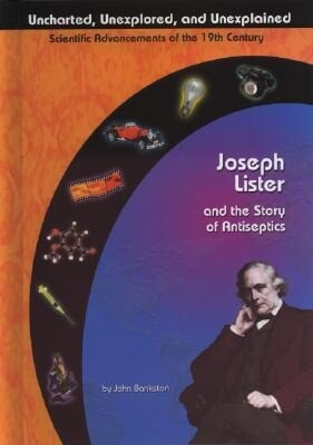Joseph Lister and the Story of Antiseptics als Buch