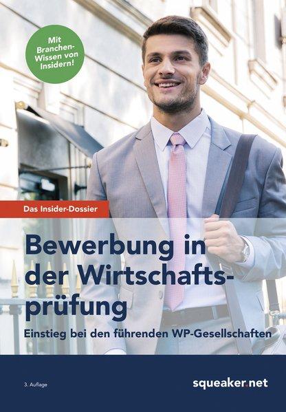 Das Insider-Dossier: Bewerbung in der Wirtschaf...