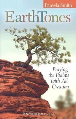 Earth Tones: Praying the Psalms with All Creation als Taschenbuch