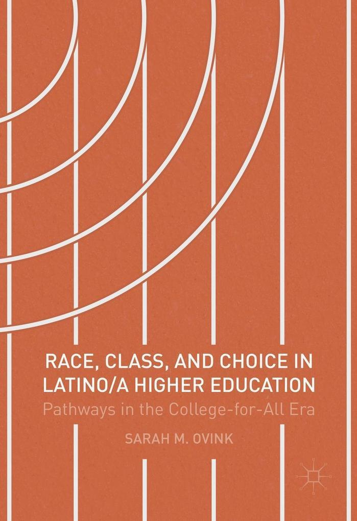 Race, Class, and Choice in Latino/a Higher Educ...