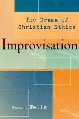Improvisation: The Drama of Christian Ethics als Taschenbuch