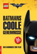 The LEGO® Batman Movie. Batmans(TM) coole Geheimnisse