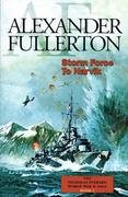 Storm Force to Narvik: The Nicholas Everard World War II Saga Book 1