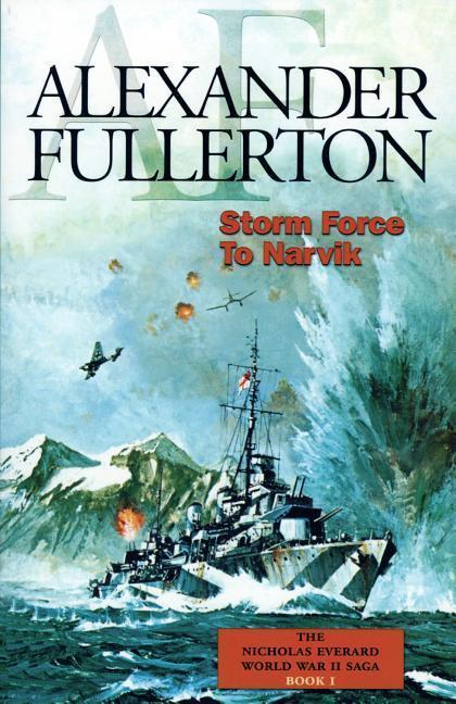 Storm Force to Narvik: The Nicholas Everard World War II Saga Book 1 als Taschenbuch