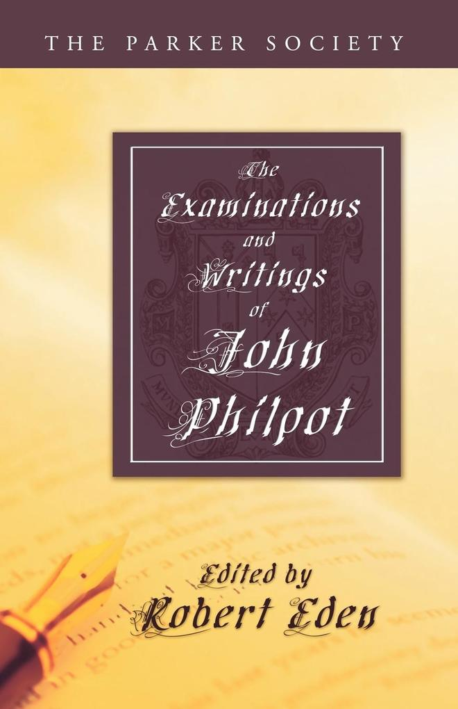 Examinations and Writings of John Philpot als Taschenbuch