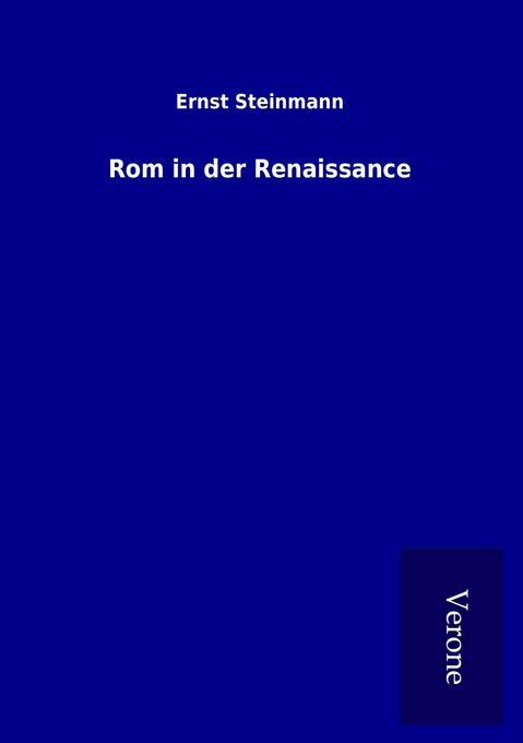 Rom in der Renaissance als Buch von Ernst Stein...