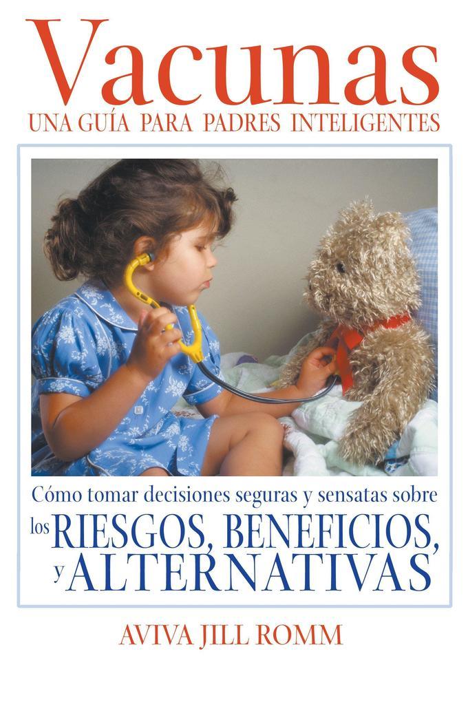 Vacunas: Una Guia Para Padres Inteligentes = Vaccinations als Taschenbuch