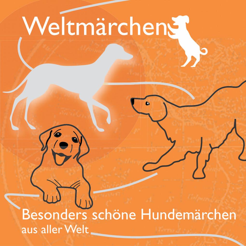 Besonders schöne Hundemärchen aus aller Welt. a...