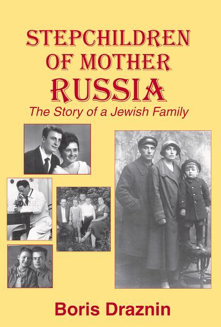 Stepchildren of Mother Russia: The Story of a Jewish Family als Taschenbuch