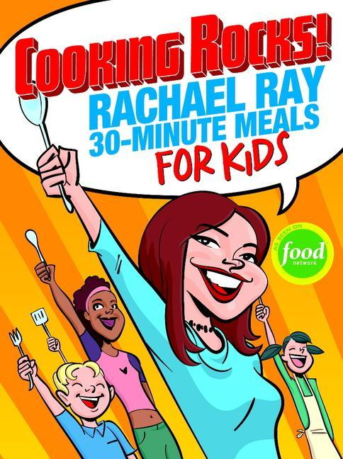 Cooking Rocks! Rachael Ray 30-Minute Meals for Kids als Taschenbuch