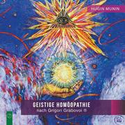 Geistige Homöopathie nach Grigori Grabovoi ®