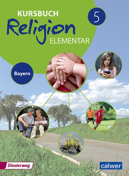 Kursbuch Religion Elementar 5 - Ausgabe für Bay...