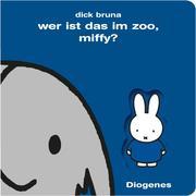 Wer ist das im Zoo, Miffy?