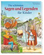 Die schönsten Sagen und Legenden für Kinder