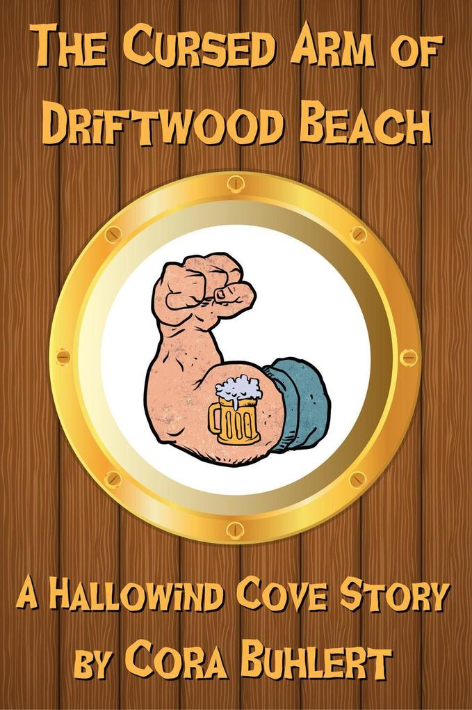 The Cursed Arm of Driftwood Beach (Hallowind Cove, #2) als eBook