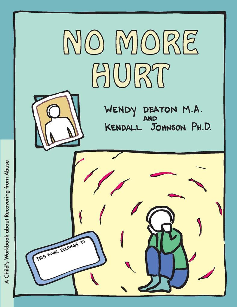 Grow: No More Hurt: A Child's Workbook about Recovering from Abuse als Taschenbuch