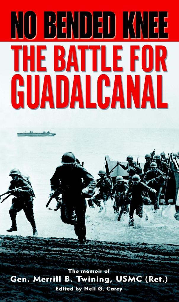 No Bended Knee: The Battle for Guadalcanal als Taschenbuch