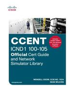 CCENT ICND1 100-105 Official Cert Guide and Network Simulator Library, 1/e