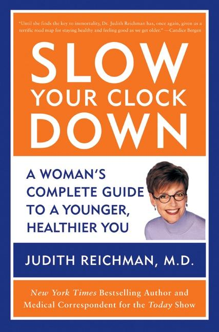 Slow Your Clock Down: A Woman's Complete Guide to a Younger, Healthier You als Taschenbuch