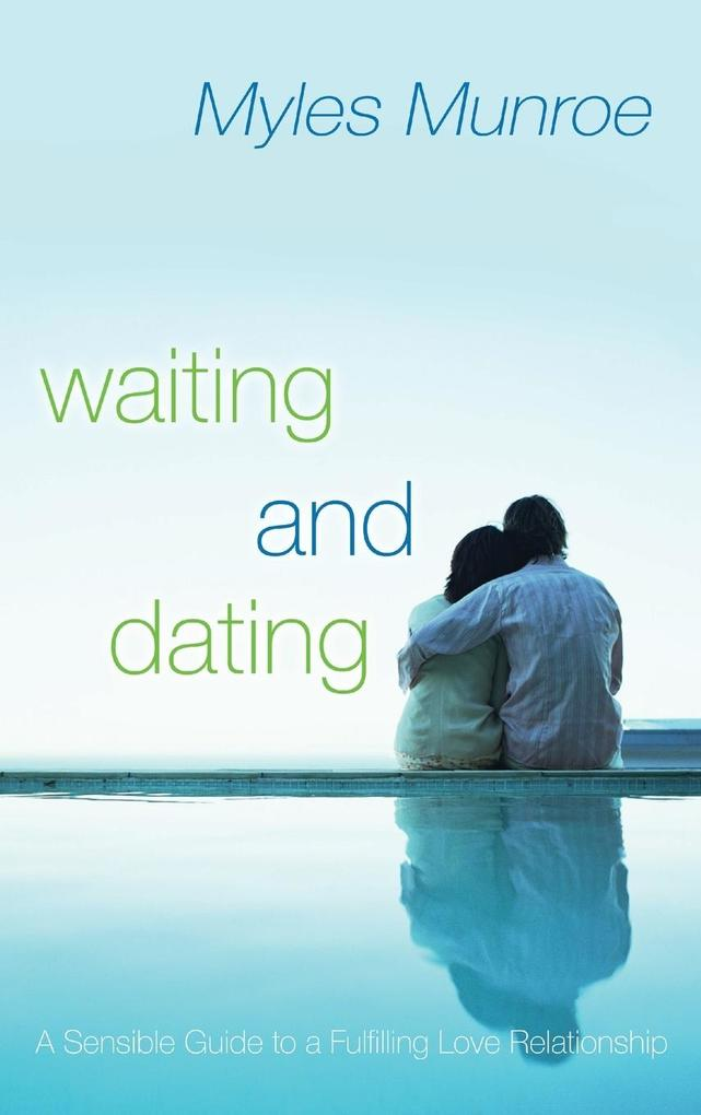 WAITING AND DATING als Buch von Myles Munroe
