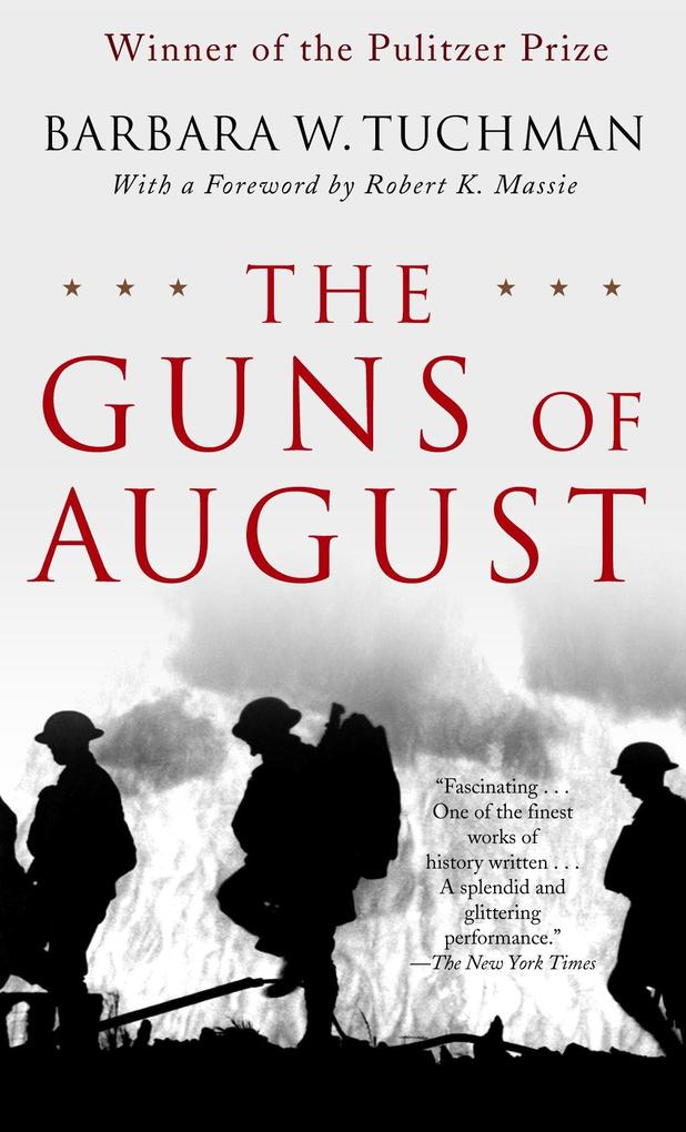 The Guns of August: The Pulitzer Prize-Winning Classic about the Outbreak of World War I als Taschenbuch