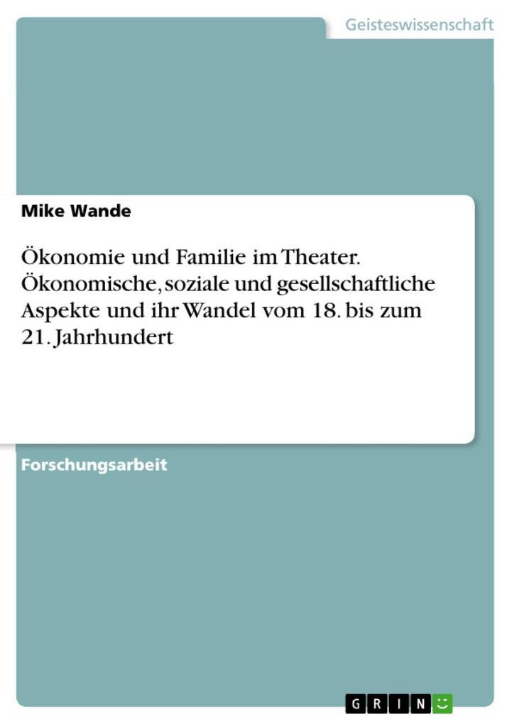 Ökonomie und Familie im Theater. Ökonomische, s...