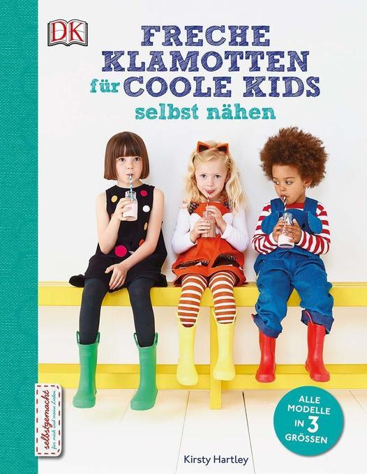 Freche Klamotten für coole Kids selbst nähen als Buch
