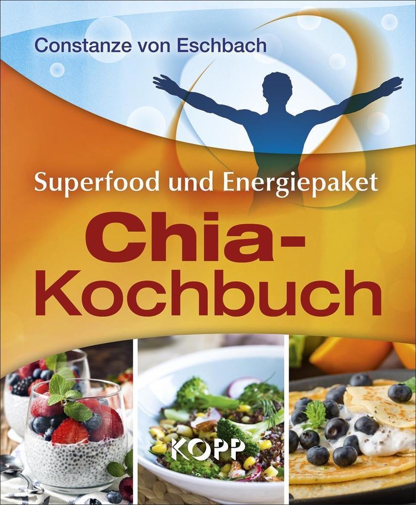 Das Chia-Kochbuch als Buch von Constanze von Es...