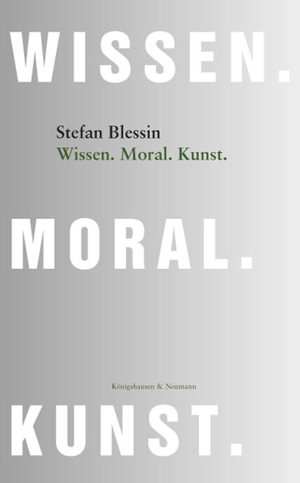 Wissen. Moral. Kunst als Buch von Stefan Blessin