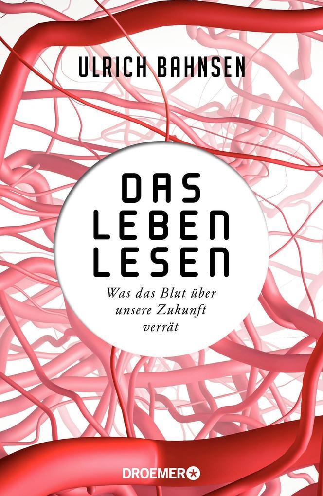 Das Leben lesen als Buch von Ulrich Bahnsen