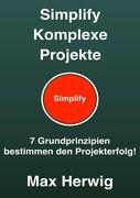 Simplify Komplexe Projekte