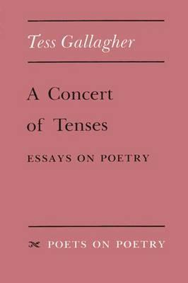 A Concert of Tenses: Essays on Poetry als Taschenbuch