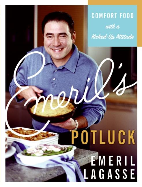 Emeril's Potluck: Comfort Food with a Kicked-Up Attitude als Buch