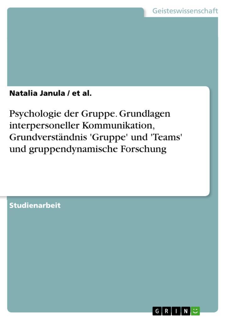 Psychologie der Gruppe. Grundlagen interpersone...