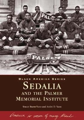 Sedalia and the Palmer Memorial Institute als Taschenbuch