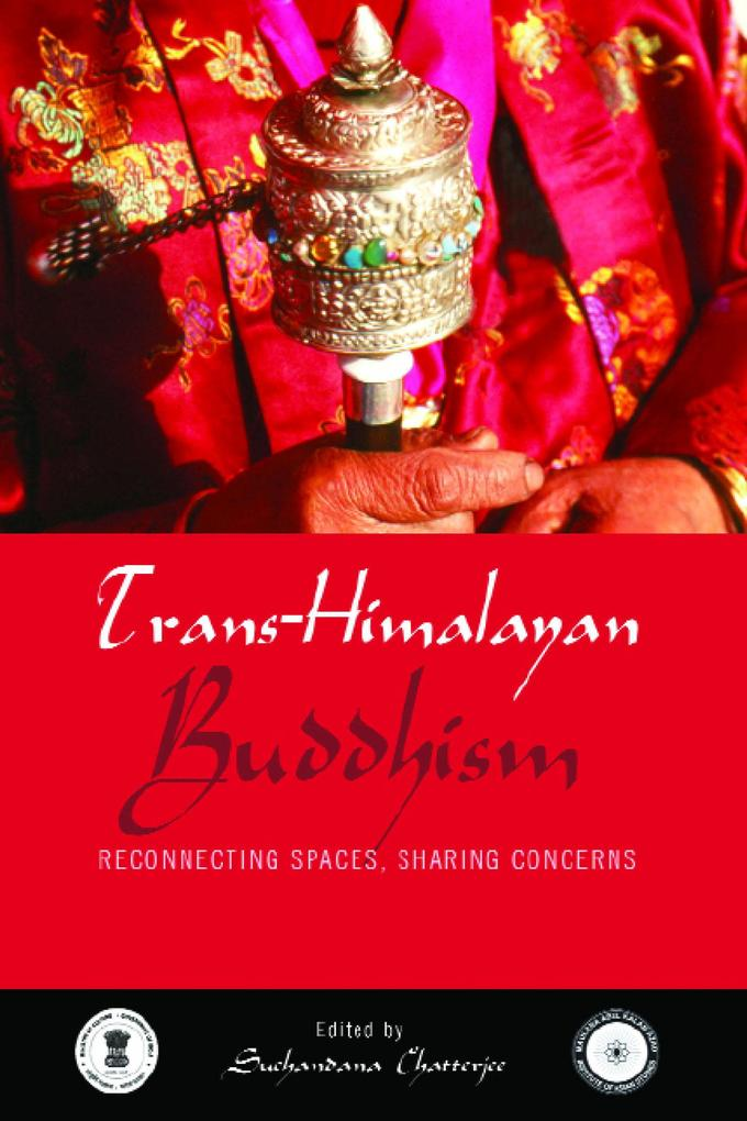 Trans Himalayan Buddhism: Re-connecting Spaces,...