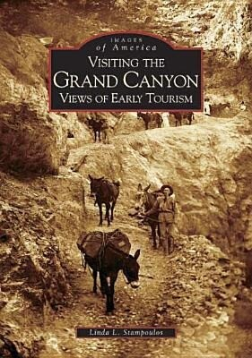 Visiting the Grand Canyon:: Views of Early Tourism als Taschenbuch
