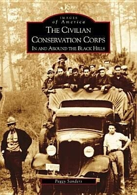 The: Civilian Conservation Corps: In and Around the Black Hills als Taschenbuch