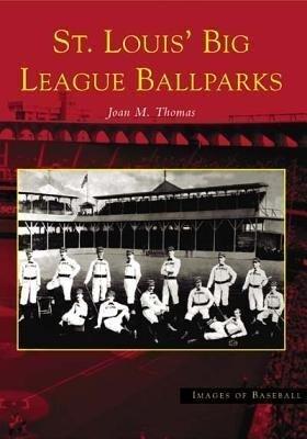 St. Louis' Big League Ballparks als Taschenbuch
