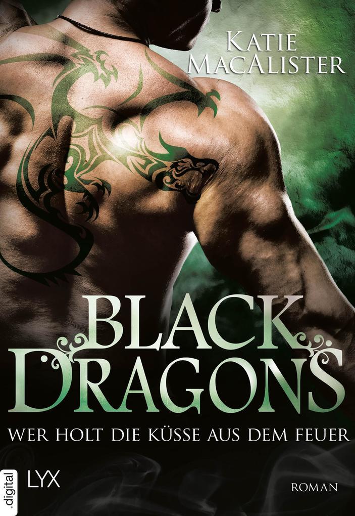 Black Dragons - Wer holt die Küsse aus dem Feuer? als eBook