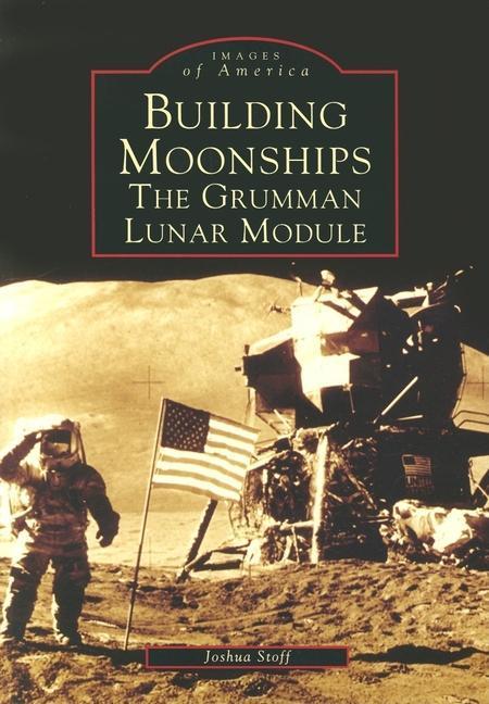 Building Moonships:: The Grumman Lunar Module als Taschenbuch