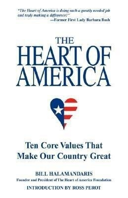 The Heart of America: Ten Core Values That Make Our Country Great als Taschenbuch