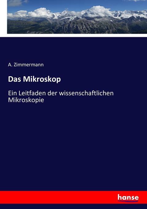 Das Mikroskop als Buch von A. Zimmermann