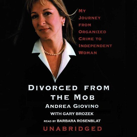 Divorced from the Mob: My Journey from Organized Crime to Independent Woman als Hörbuch