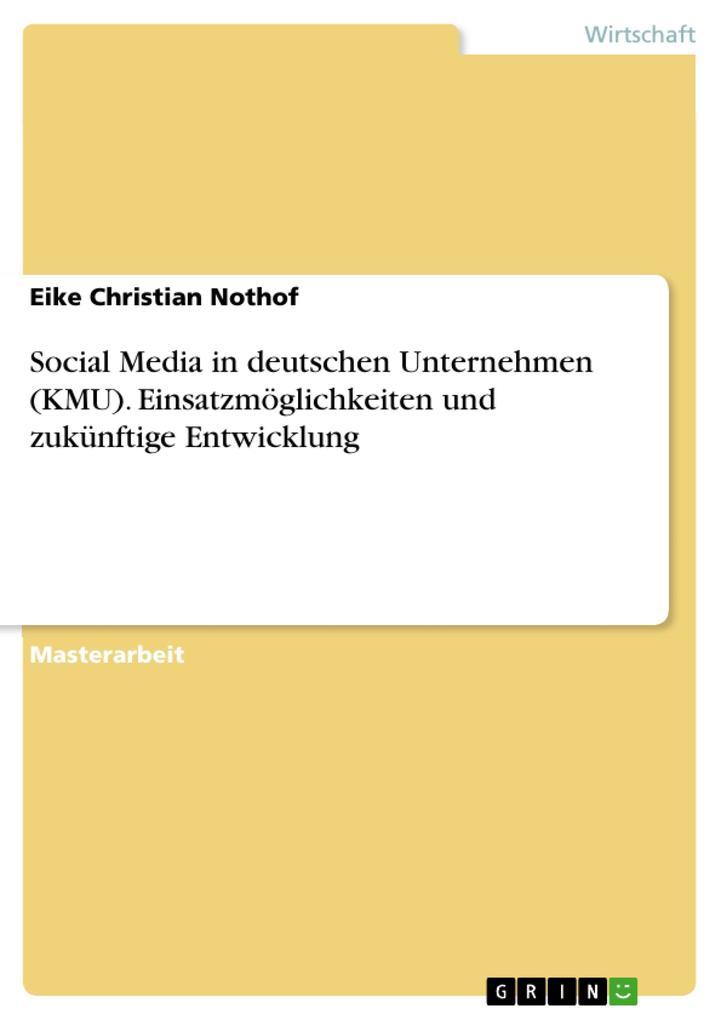 Social Media in deutschen Unternehmen (KMU). Ei...