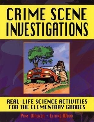 Crime Scene Investigations: Real-Life Science Activities for the Elementary Grades als Taschenbuch