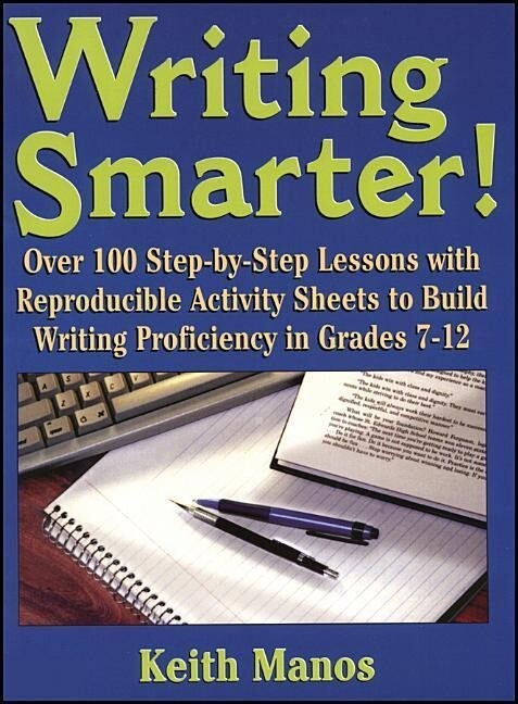 Writing Smarter!: Over 100 Step-By-Step Lessons with Reproducible Activity Sheets to Build Writing Proficiency in Grades 7-12 als Taschenbuch