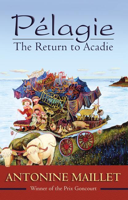 Pelagie: The Return to Acadie als Taschenbuch