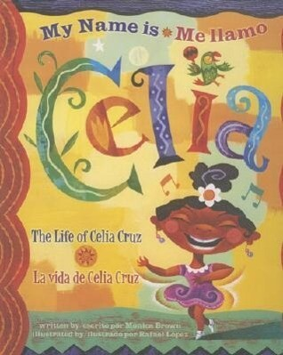 Me Llamo Celia/My Name Is Celia: La Vida de Celia Cruz/The Life Of Celia Cruz als Buch