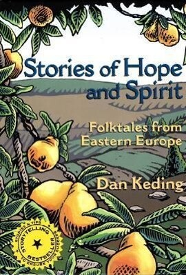 Stories of Hope and Spirit: Folktales from Eastern Europe als Buch
